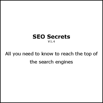 SEO Secrets - All you need to know to reach the top of the search engines - Free for registered participants.